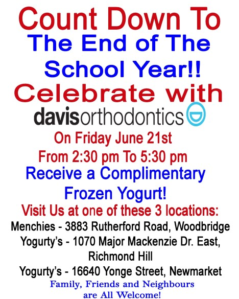Celebrate The End Of The School Year with Davis Orthodontics! Family, Friends and Neighbours are all Welcome!