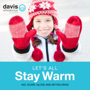 Davis Ortho Let's Stay Warm Drive